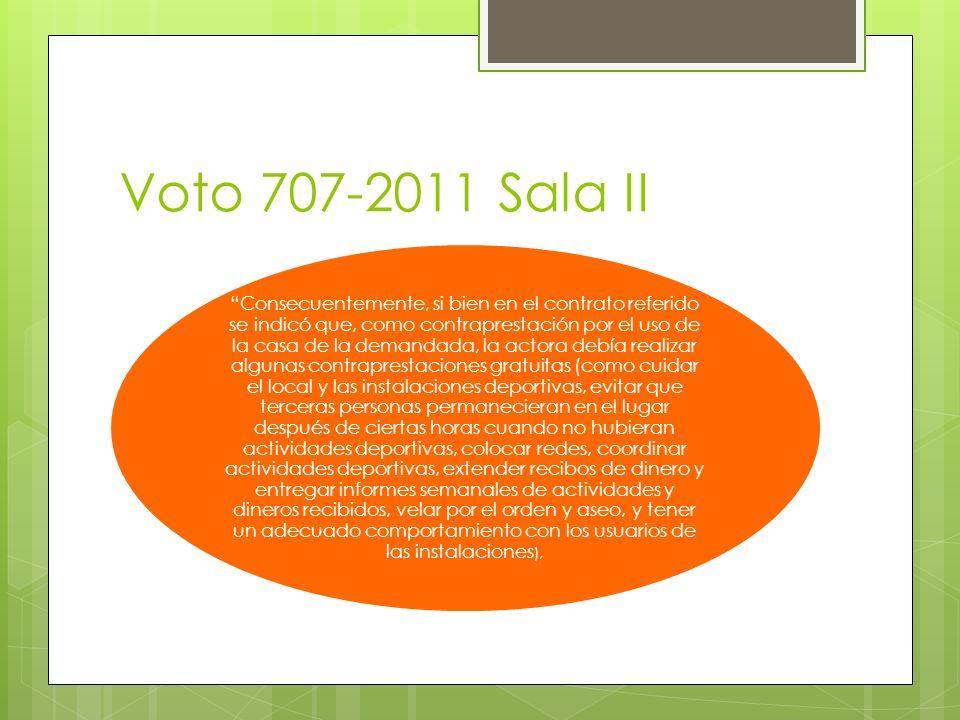 Voto 707-2011 Sala II Consecuentemente, si bien en el contrato referido se indicó que, como contraprestación por el uso de la casa de la demandada, la