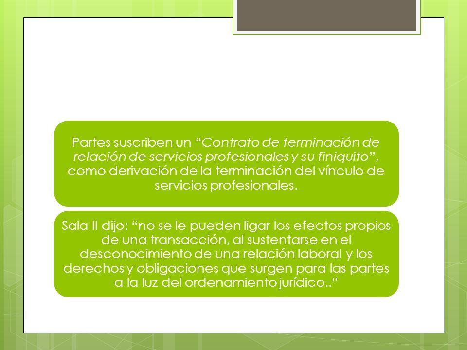Partes suscriben un Contrato de terminación de relación de servicios profesionales y su finiquito, como derivación de la terminación del vínculo de se
