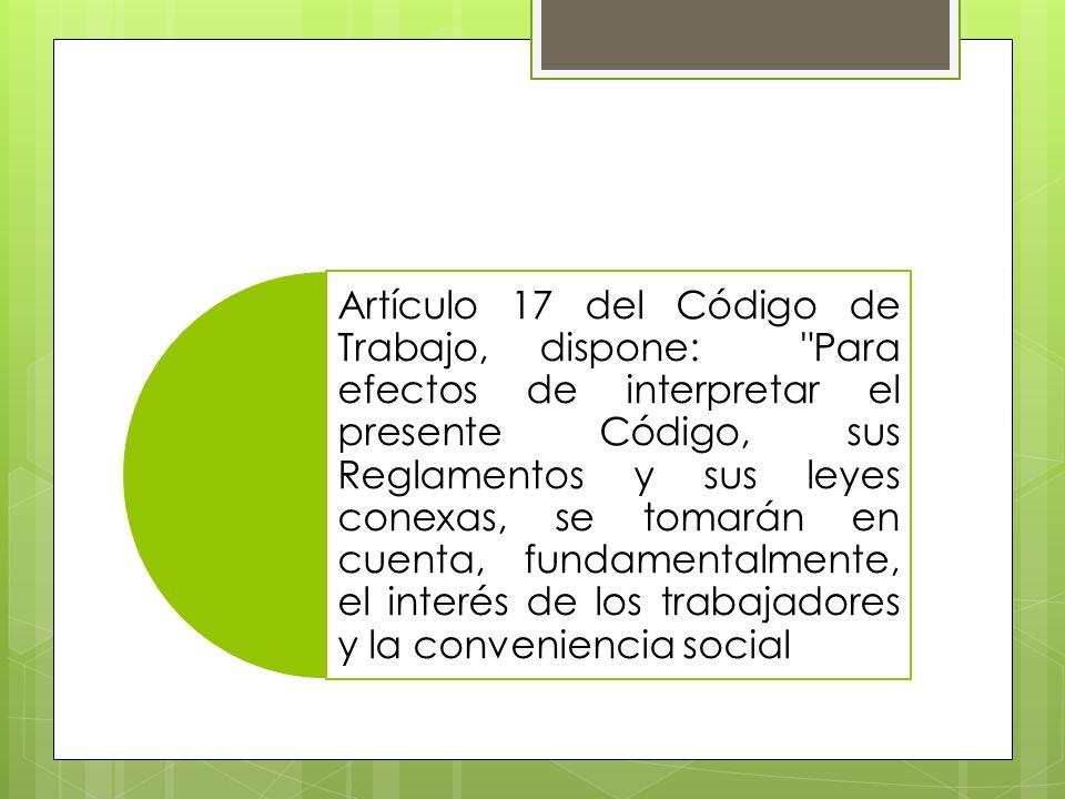 Artículo 17 del Código de Trabajo, dispone:
