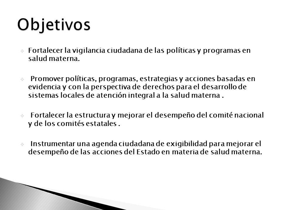 Fortalecer la vigilancia ciudadana de las políticas y programas en salud materna. Promover políticas, programas, estrategias y acciones basadas en evi