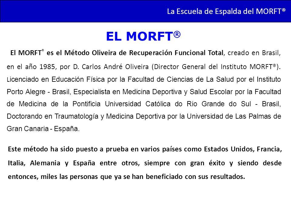 TRANSMORFT – Agosto de 2011 EL MORFT ® El MORFT ® es el Método Oliveira de Recuperación Funcional Total, creado en Brasil, en el año 1985, por D. Carl