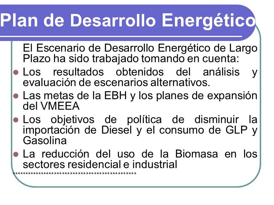 Plan de Desarrollo Energético El Escenario de Desarrollo Energético de Largo Plazo ha sido trabajado tomando en cuenta: Los resultados obtenidos del análisis y evaluación de escenarios alternativos.