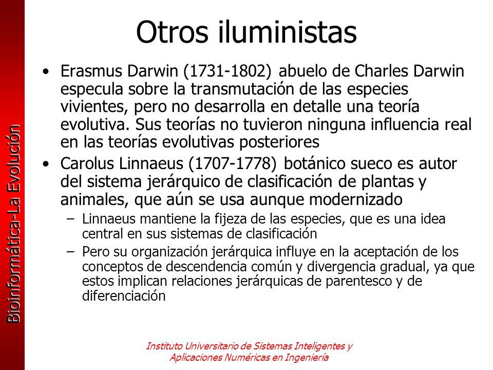 Bioinformática-La Evolución Instituto Universitario de Sistemas Inteligentes y Aplicaciones Numéricas en Ingeniería Erasmus Darwin (1731-1802) abuelo