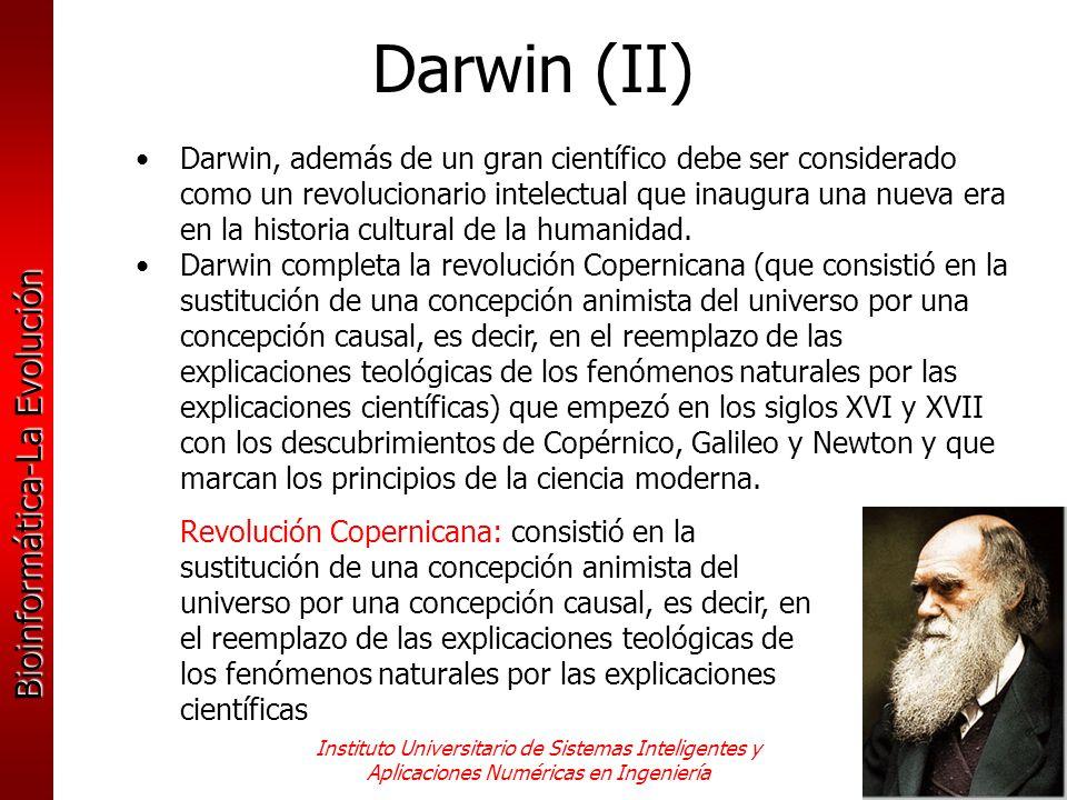Bioinformática-La Evolución Instituto Universitario de Sistemas Inteligentes y Aplicaciones Numéricas en Ingeniería Darwin, además de un gran científi
