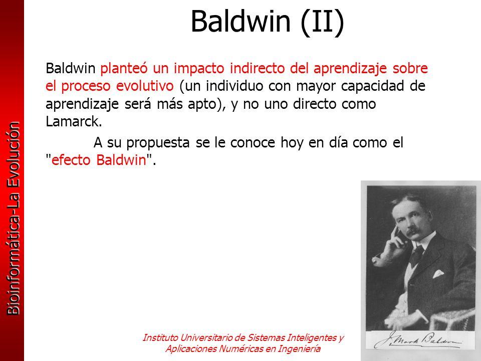 Bioinformática-La Evolución Instituto Universitario de Sistemas Inteligentes y Aplicaciones Numéricas en Ingeniería Baldwin planteó un impacto indirec