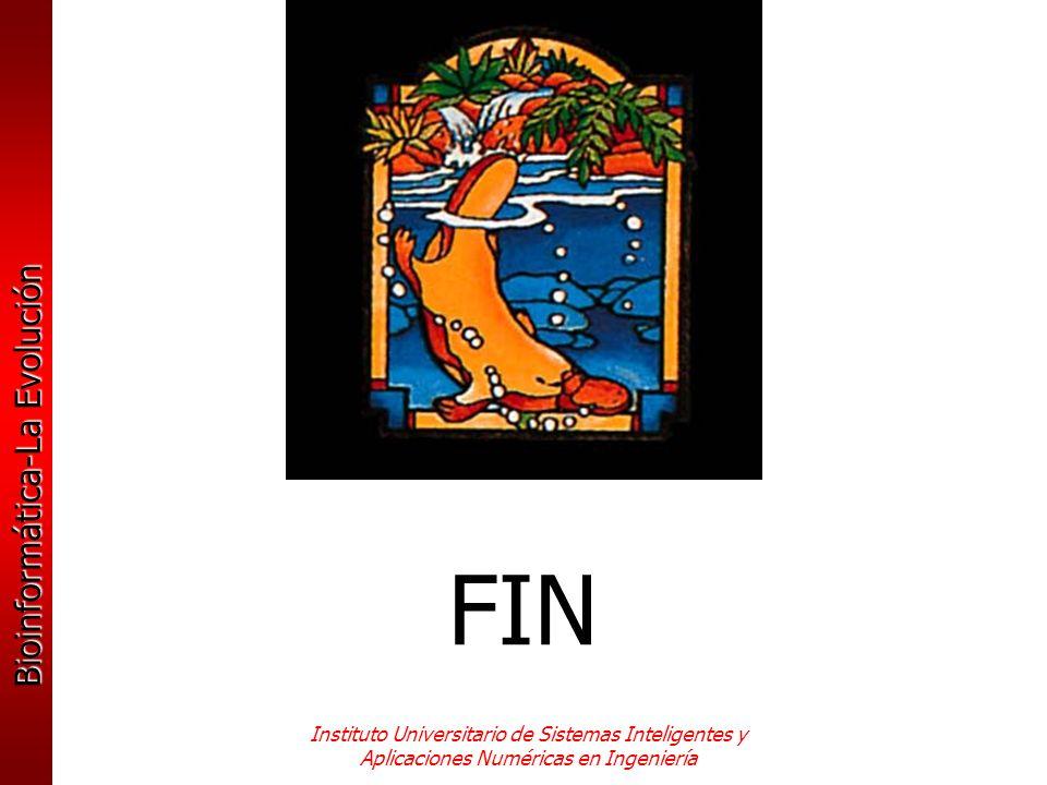 Bioinformática-La Evolución Instituto Universitario de Sistemas Inteligentes y Aplicaciones Numéricas en Ingeniería FIN