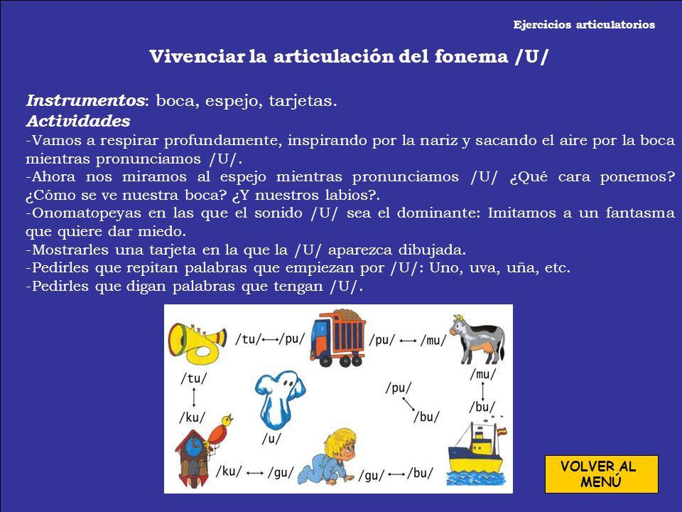 Ejercicios articulatorios Vivenciar la articulación del fonema /A/ Instrumentos : boca, espejo y tarjetas. Actividades -Vamos a respirar profundamente