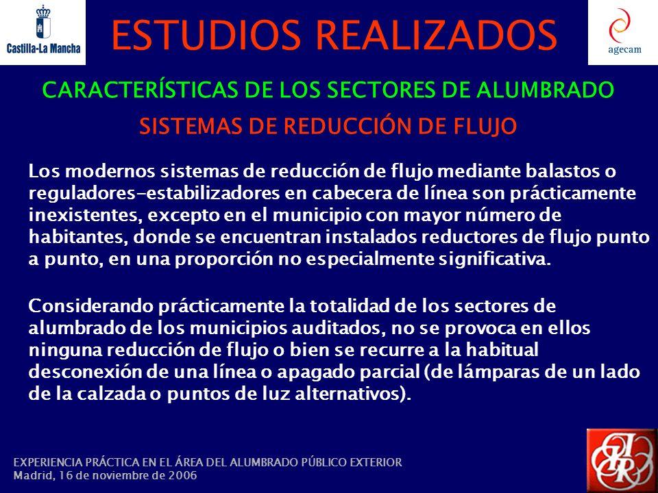 ESTUDIOS REALIZADOS CARACTERÍSTICAS DE LOS SECTORES DE ALUMBRADO SISTEMAS DE REDUCCIÓN DE FLUJO Los modernos sistemas de reducción de flujo mediante b