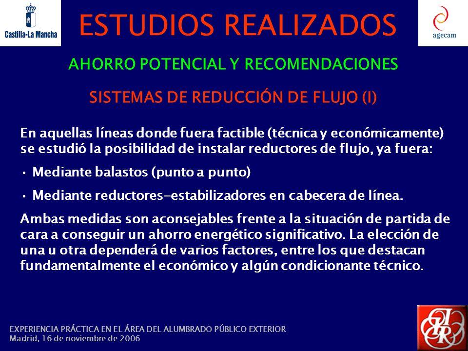 ESTUDIOS REALIZADOS AHORRO POTENCIAL Y RECOMENDACIONES SISTEMAS DE REDUCCIÓN DE FLUJO (I) En aquellas líneas donde fuera factible (técnica y económica