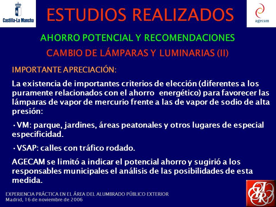 ESTUDIOS REALIZADOS AHORRO POTENCIAL Y RECOMENDACIONES CAMBIO DE LÁMPARAS Y LUMINARIAS (II) IMPORTANTE APRECIACIÓN: La existencia de importantes crite