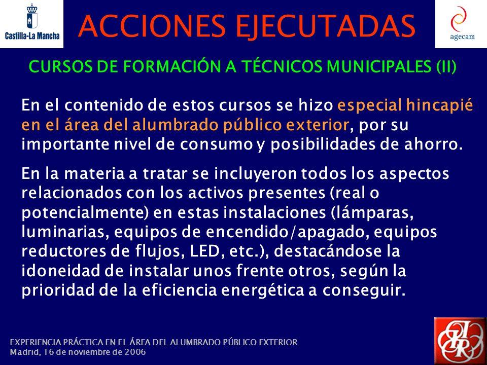 ACCIONES EJECUTADAS CURSOS DE FORMACIÓN A TÉCNICOS MUNICIPALES (II) En el contenido de estos cursos se hizo especial hincapié en el área del alumbrado