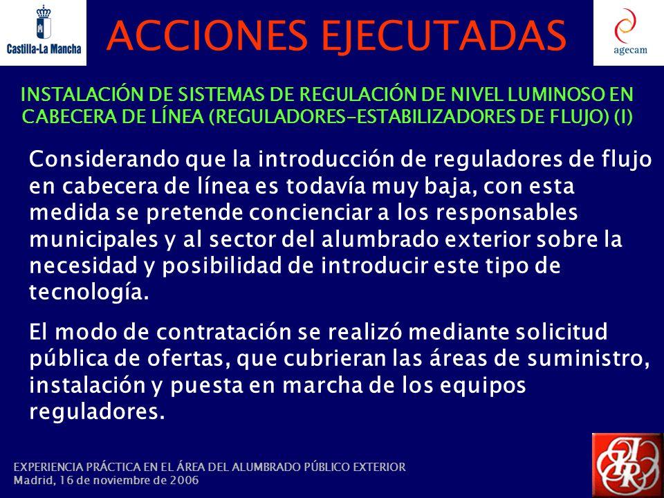 ACCIONES EJECUTADAS INSTALACIÓN DE SISTEMAS DE REGULACIÓN DE NIVEL LUMINOSO EN CABECERA DE LÍNEA (REGULADORES-ESTABILIZADORES DE FLUJO) (I) Consideran