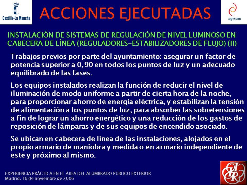 ACCIONES EJECUTADAS INSTALACIÓN DE SISTEMAS DE REGULACIÓN DE NIVEL LUMINOSO EN CABECERA DE LÍNEA (REGULADORES-ESTABILIZADORES DE FLUJO) (II) Trabajos