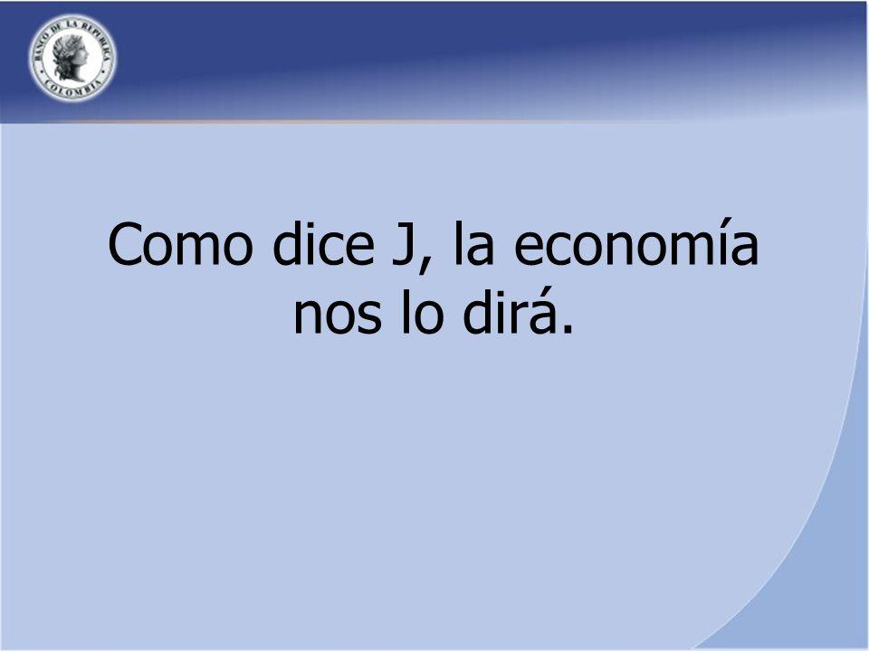 Como dice J, la economía nos lo dirá.