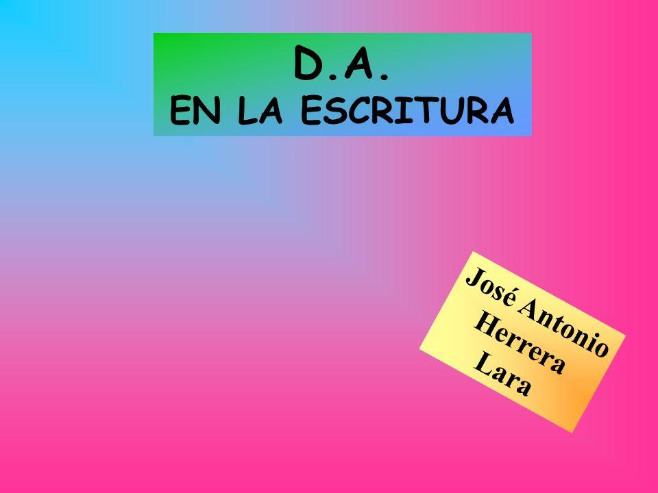D.A. EN LA ESCRITURA José Antonio Herrera Lara