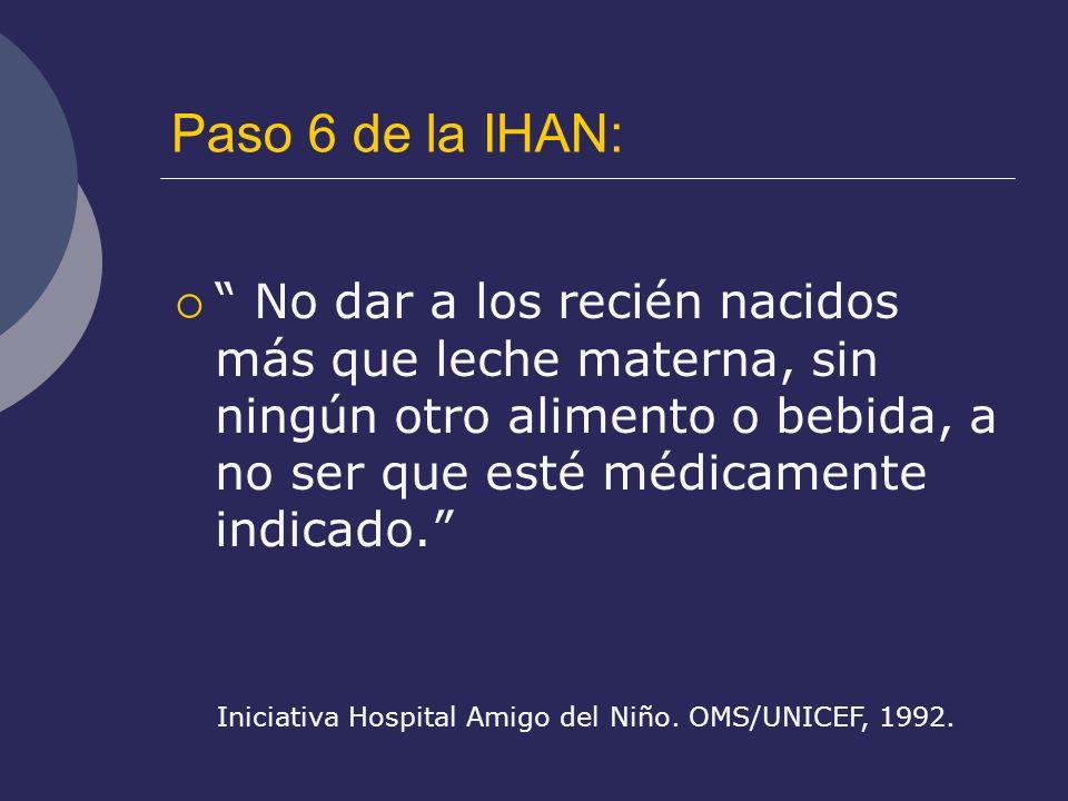 Paso 6 de la IHAN: No dar a los recién nacidos más que leche materna, sin ningún otro alimento o bebida, a no ser que esté médicamente indicado. Inici