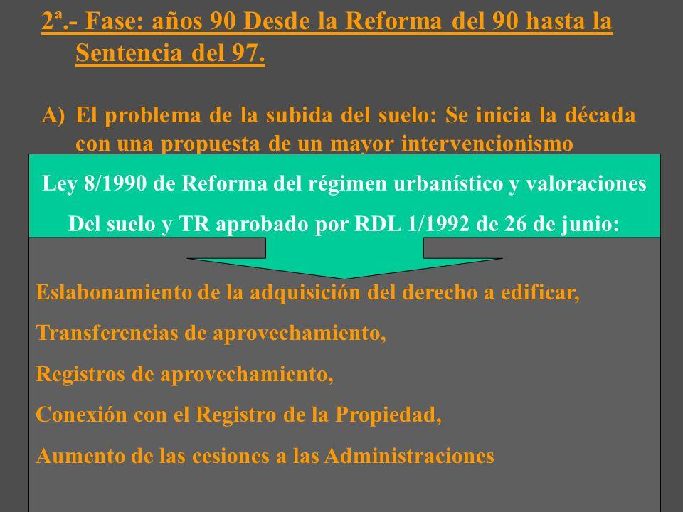 E) Un ciert respeto por la legislación estatal Desarrollo fragmentado y parcial de las competencias en materia de urbanismo Leyes -Ley 4/1984 de CA de