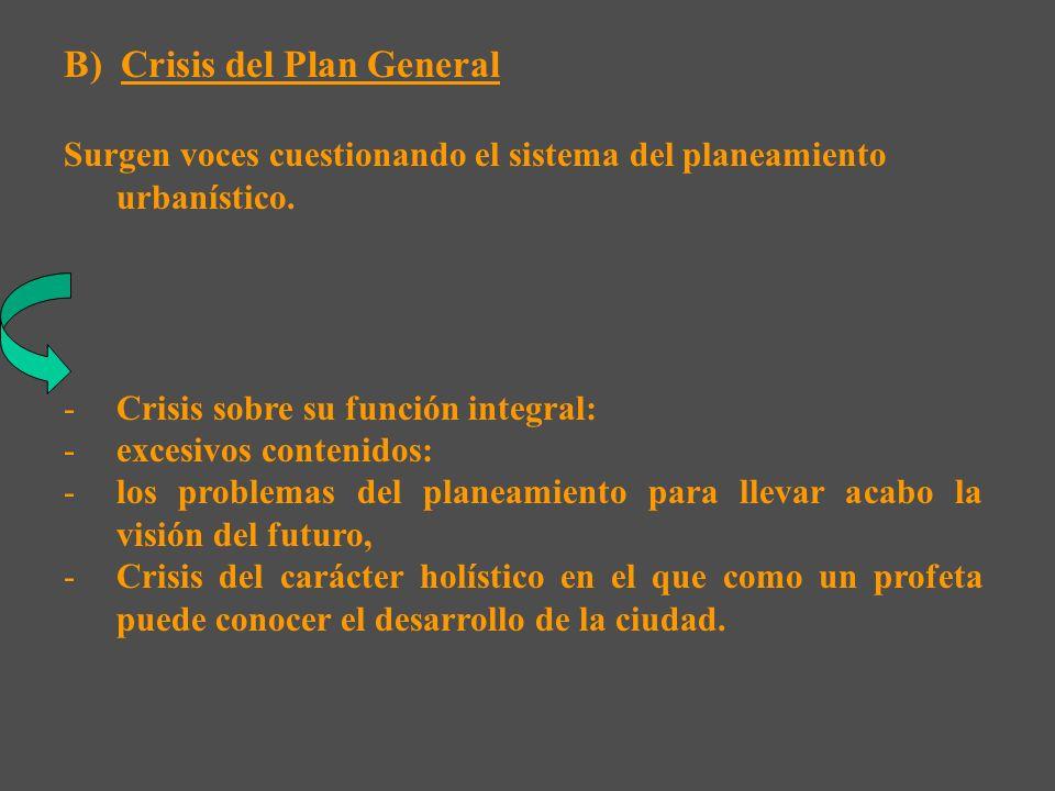1.- Se mantiene la subida del suelo a pesar de la reforma del 90 a) El anquilosamiento del Plan, la crisis de la idea de Plan: su falta de agilidad y