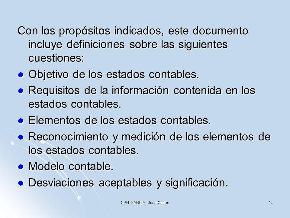 CPN GARCIA,Juan Carlos14 Con los propósitos indicados, este documento incluye definiciones sobre las siguientes cuestiones: Objetivo de los estados co