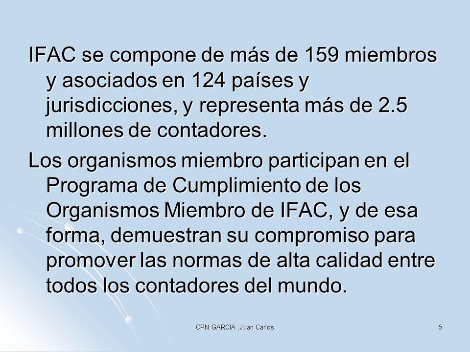 CPN GARCIA,Juan Carlos5 IFAC se compone de más de 159 miembros y asociados en 124 países y jurisdicciones, y representa más de 2.5 millones de contado