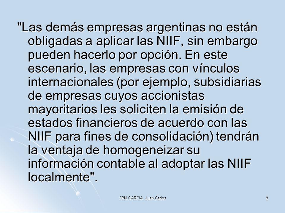 CPN GARCIA,Juan Carlos60 Esta norma complementa a la precedente en el sentido de aplicar uniformemente los criterios cuando se hace uso de opciones que permiten ciertos rubros, los que se tratarán al analizar los criterios de valuación.