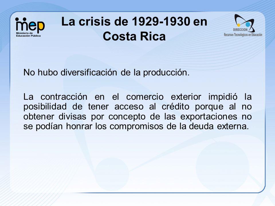 No hubo diversificación de la producción. La contracción en el comercio exterior impidió la posibilidad de tener acceso al crédito porque al no obtene