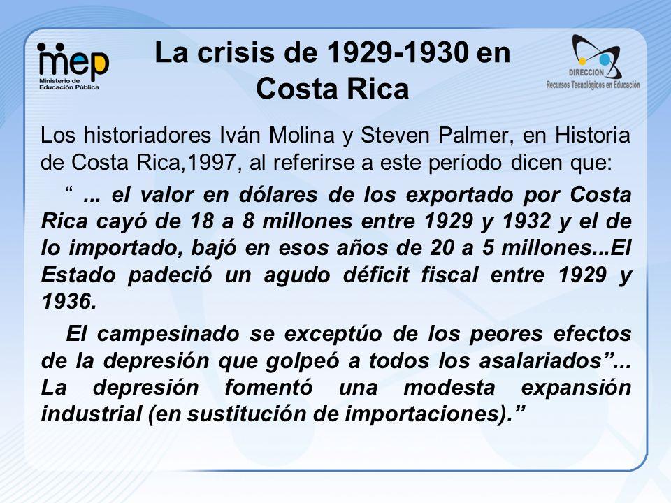 Los historiadores Iván Molina y Steven Palmer, en Historia de Costa Rica,1997, al referirse a este período dicen que:... el valor en dólares de los ex