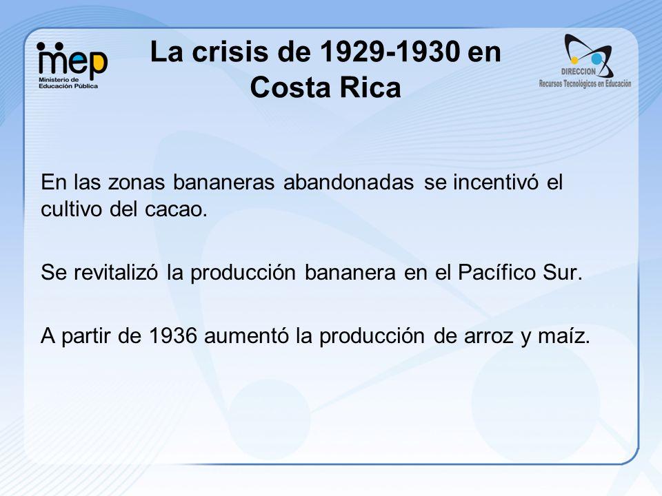 En las zonas bananeras abandonadas se incentivó el cultivo del cacao. Se revitalizó la producción bananera en el Pacífico Sur. A partir de 1936 aument