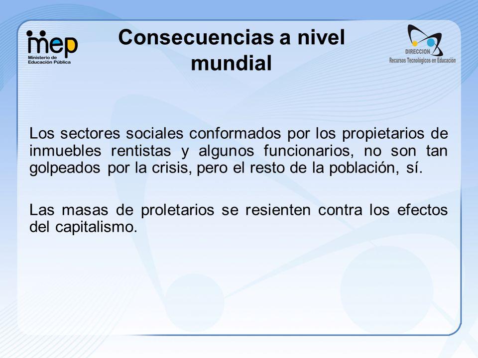 Los sectores sociales conformados por los propietarios de inmuebles rentistas y algunos funcionarios, no son tan golpeados por la crisis, pero el rest