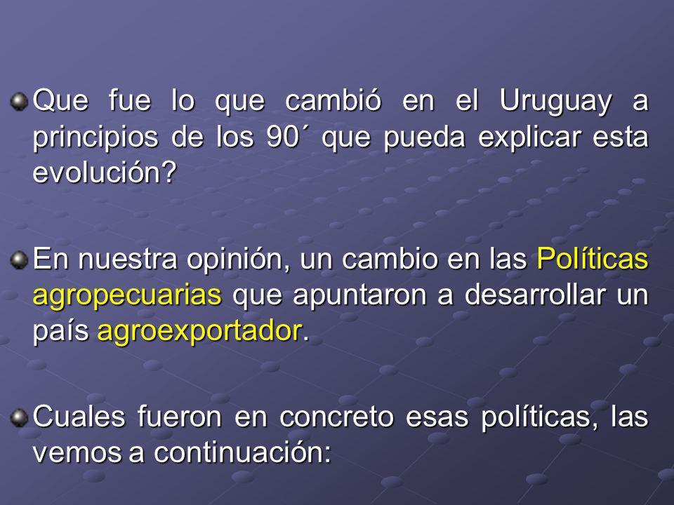 Que fue lo que cambió en el Uruguay a principios de los 90´ que pueda explicar esta evolución.