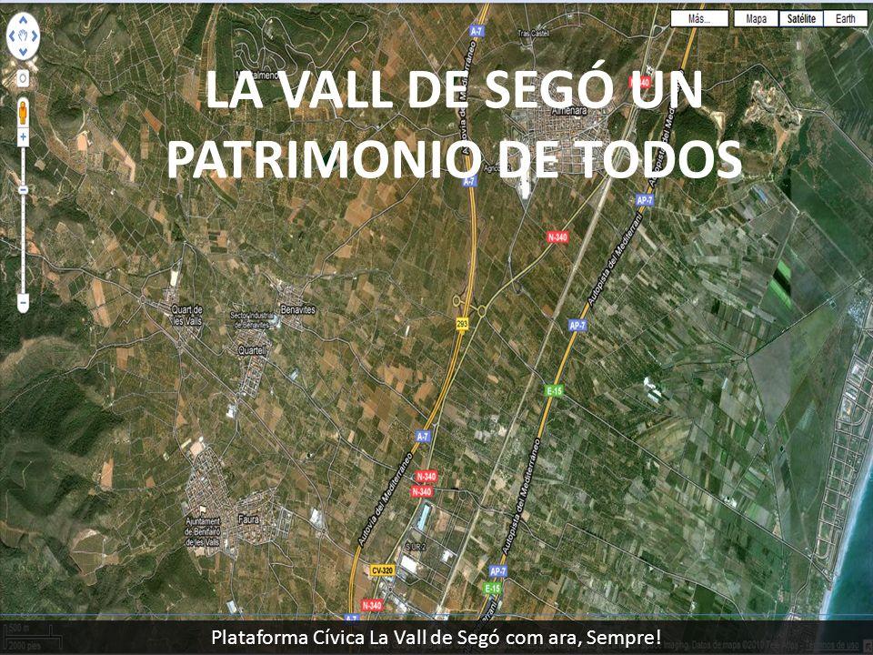LA VALL DE SEGÓ UN PATRIMONIO DE TODOS Plataforma Cívica La Vall de Segó com ara, Sempre!