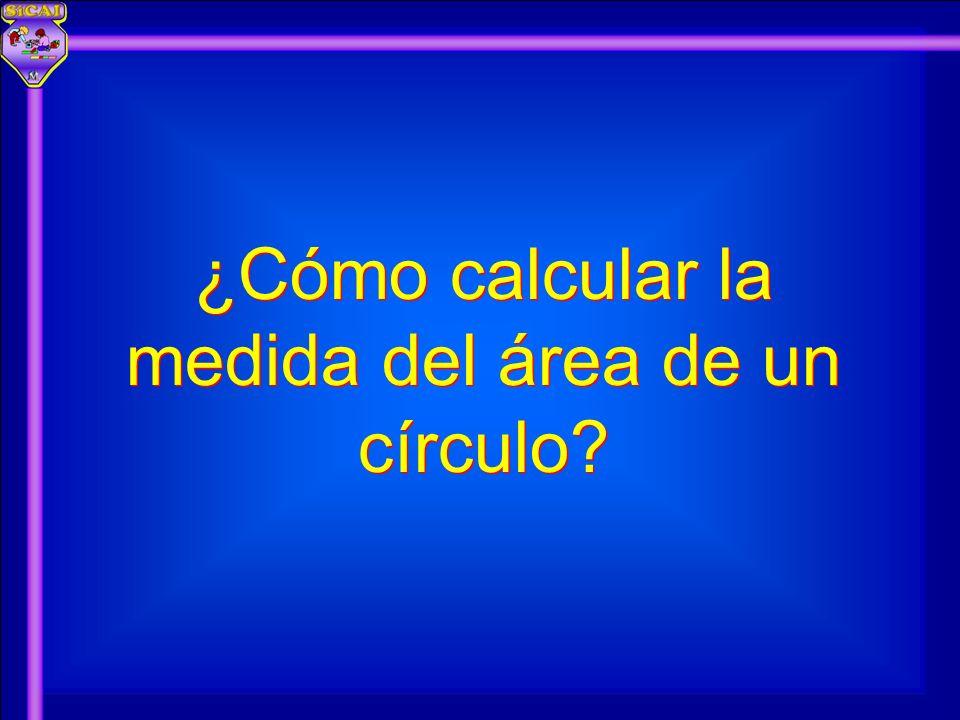 ¿Cómo calcular la medida del área de un círculo?