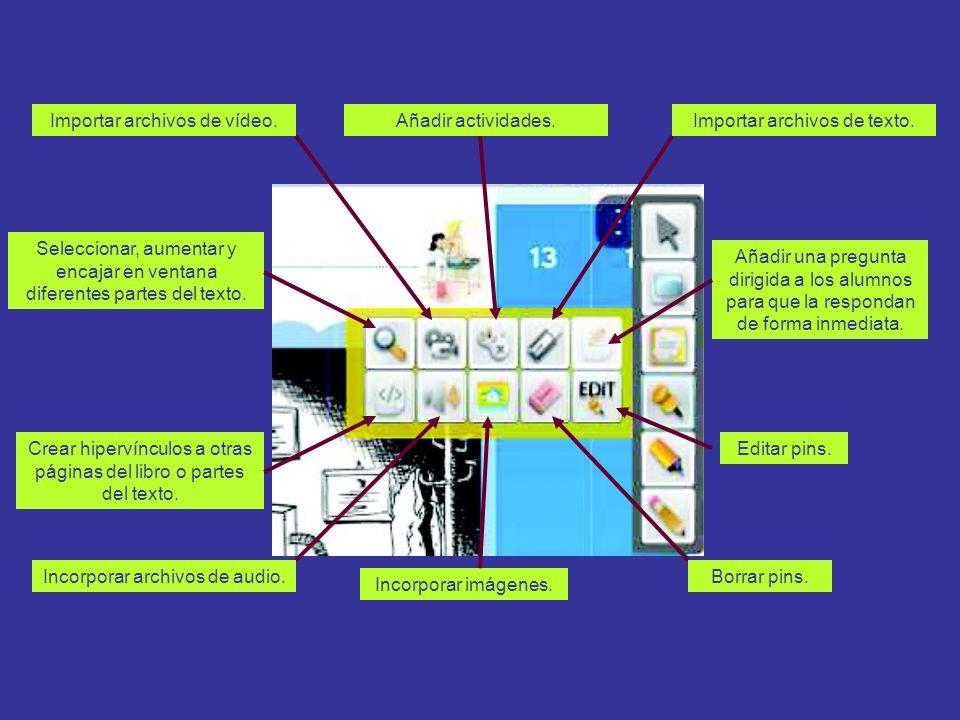 Añadir actividades.Importar archivos de vídeo.Importar archivos de texto. Seleccionar, aumentar y encajar en ventana diferentes partes del texto. Añad