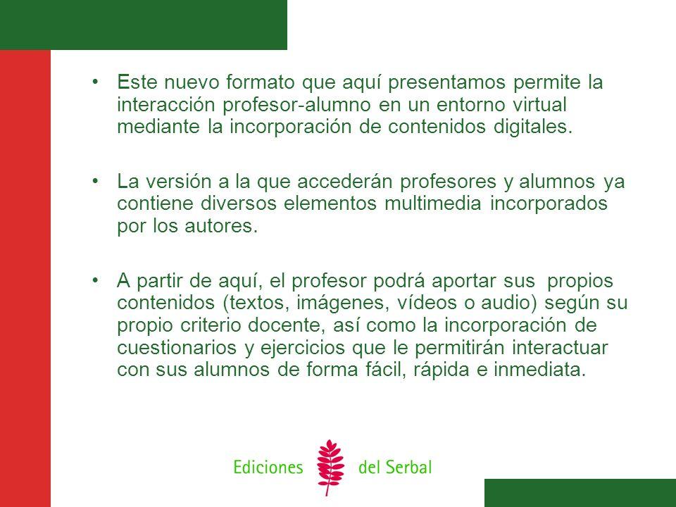 Este nuevo formato que aquí presentamos permite la interacción profesor-alumno en un entorno virtual mediante la incorporación de contenidos digitales