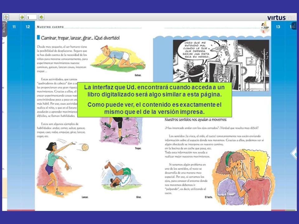 La interfaz que Ud. encontrará cuando acceda a un libro digitalizado será algo similar a esta página. Como puede ver, el contenido es exactamente el m
