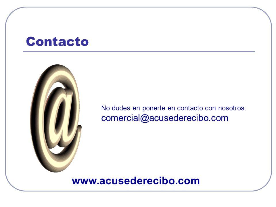 Contacto www.acusederecibo.com No dudes en ponerte en contacto con nosotros: comercial@acusederecibo.com