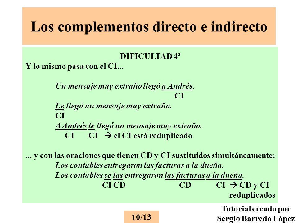 Los complementos directo e indirecto DIFICULTAD 4ª Y lo mismo pasa con el CI...