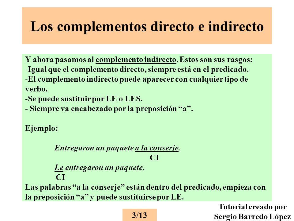 Los complementos directo e indirecto Y ahora pasamos al complemento indirecto.