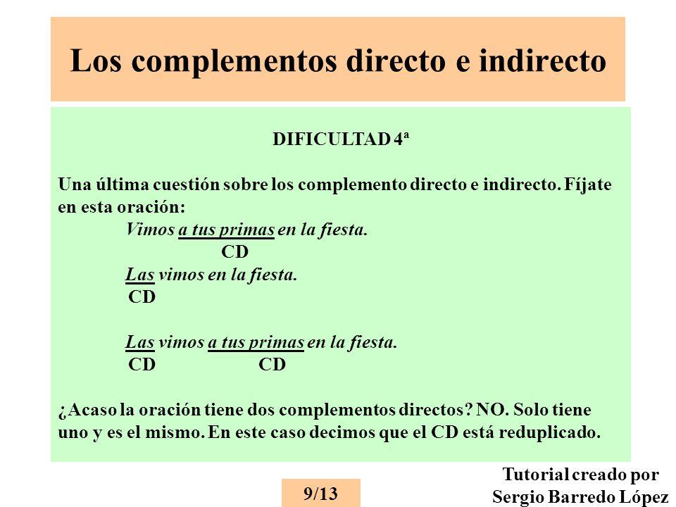 Los complementos directo e indirecto DIFICULTAD 4ª Una última cuestión sobre los complemento directo e indirecto.