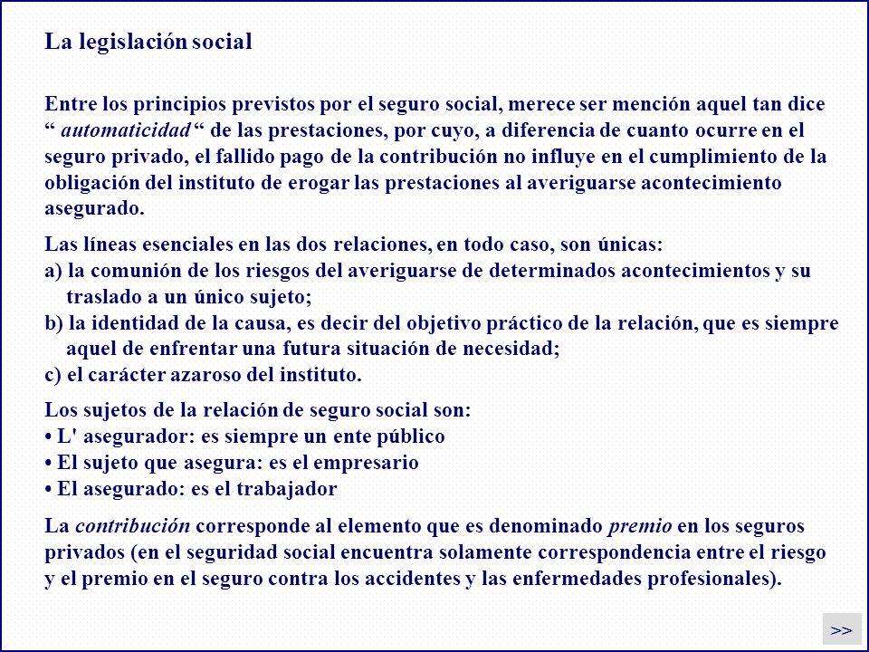 La legislación social >> Entre los principios previstos por el seguro social, merece ser mención aquel tan dice automaticidad de las prestaciones, por