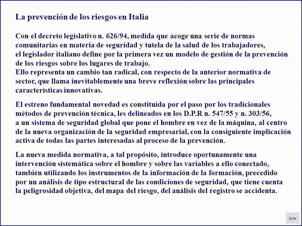 La prevención de los riesgos en Italia La nueva medida normativa, a tal propósito, introduce oportunamente una intervención sistemática sobre el hombr