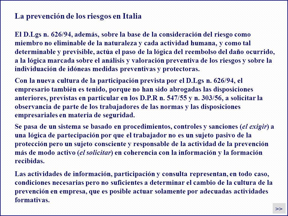 La prevención de los riesgos en Italia Las actividades de información, participación y consulta representan, en todo caso, condiciones necesarias pero