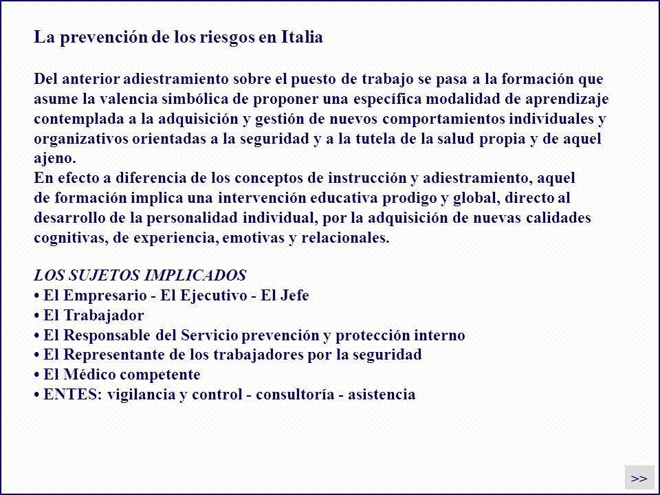 La prevención de los riesgos en Italia Del anterior adiestramiento sobre el puesto de trabajo se pasa a la formación que asume la valencia simbólica d