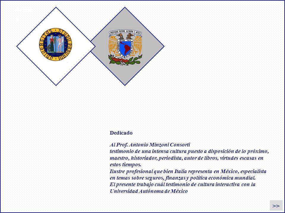 dedic a >> Al Prof. Antonio Minzoni Consorti testimonio de una intensa cultura puesto a disposición de lo próximo, maestro, historiador, periodista, a