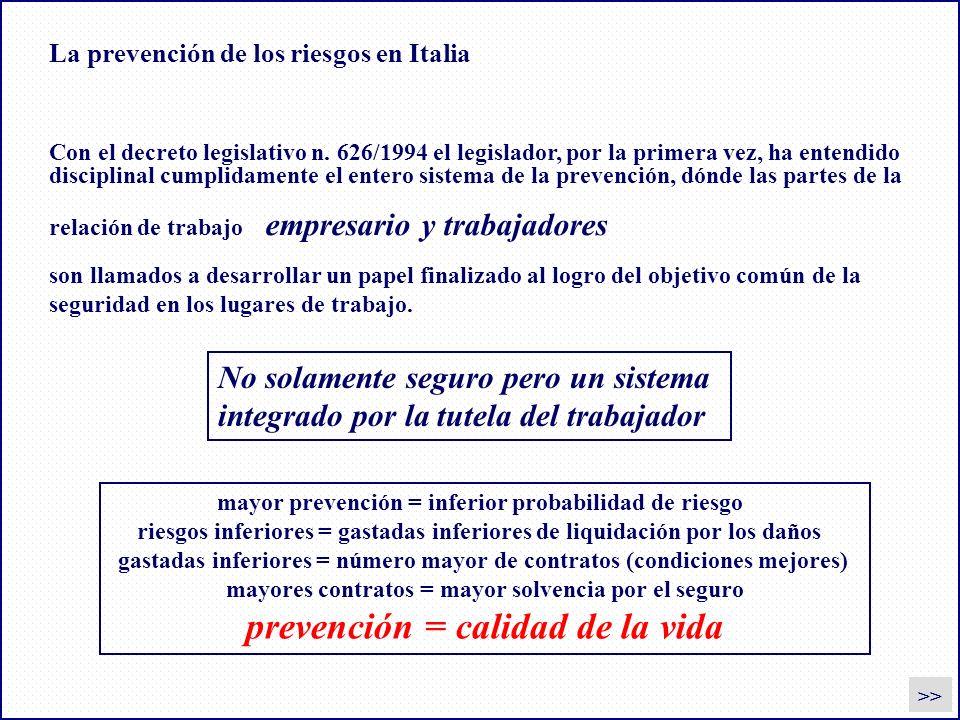 La prevención de los riesgos en Italia >> Con el decreto legislativo n. 626/1994 el legislador, por la primera vez, ha entendido disciplinal cumplidam