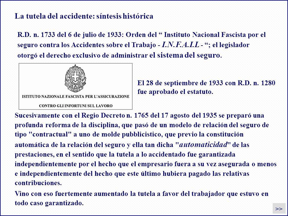 La tutela del accidente: síntesis histórica >> R.D. n. 1733 del 6 de julio de 1933: Orden del Instituto Nacional Fascista por el seguro contra los Acc
