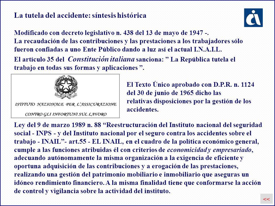La tutela del accidente: síntesis histórica << El artículo 35 del Constitución italiana sanciona: La República tutela el trabajo en todas sus formas y