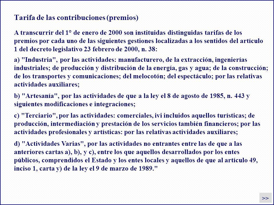 Tarifa de las contribuciones (premios) >> A transcurrir del 1° de enero de 2000 son instituidas distinguidas tarifas de los premios por cada uno de la