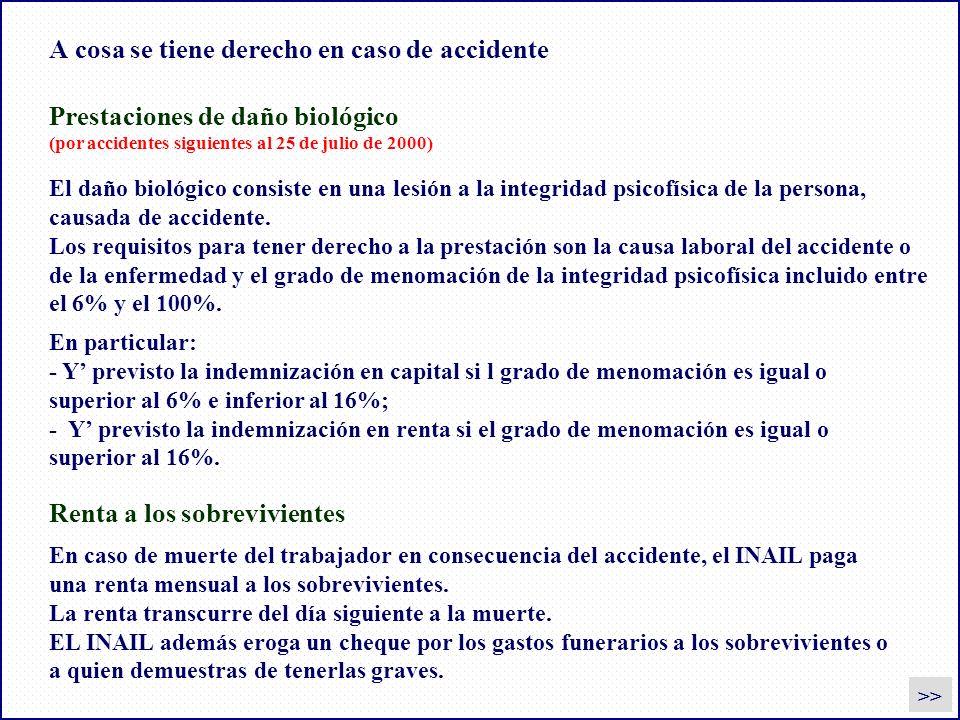 A cosa se tiene derecho en caso de accidente En particular: - Y previsto la indemnización en capital si l grado de menomación es igual o superior al 6