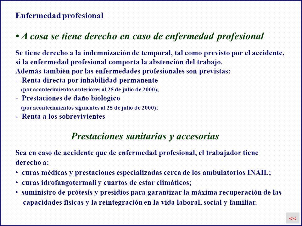 Enfermedad profesional A cosa se tiene derecho en caso de enfermedad profesional Se tiene derecho a la indemnización de temporal, tal como previsto po
